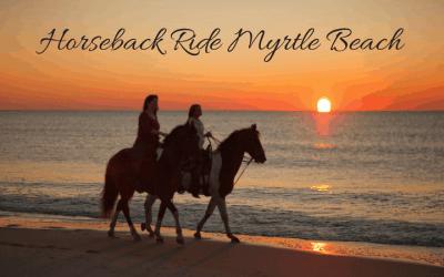 Horseback Ride Myrtle Beach Vacations