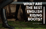 What are the best english riding boots?